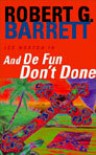 And De Fun Don't Done - Robert G. Barrett
