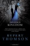 Divided Kingdom. Rupert Thomson - Rupert Thomson