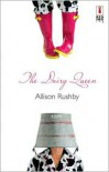 The Dairy Queen (Red Dress Ink Novels) - Allison Rushby