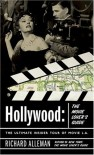 Hollywood: The Movie Lover's Guide: The Ultimate Insider Tour of Movie L.A. - Richard Alleman