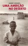 Uma ambição no deserto - Albert Cossery, Sarah Adamopoulos
