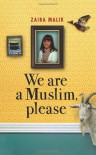 We are a Muslim, Please - Zaiba Malik