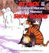 Attack of the Deranged Mutant Killer Monster Snow Goons: A Calvin and Hobbes Collection - Bill Watterson