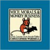 Mice, Morals, & Monkey Business - Christopher Wormell