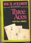 Three Aces: A Nero Wolfe Omnibus - Rex Stout