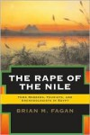 The Rape of the Nile: Tomb Robbers, Tourists, and Archaeologists in Egypt (Revised and Updated) - Brian M. Fagan