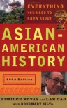 Everything You Need to Know About Asian-American History: 2004 Edition - Lan Cao, Himilce Novas, Rosemary Silva