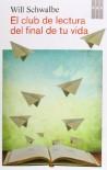 El club de lectura del final de tu vida - Will Schwalbe, Eduardo Iriarte