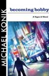 Becoming Bobby - Michael Konik
