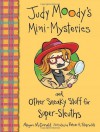 Judy Moody's Mini-Mysteries and Other Sneaky Stuff for Super-Sleuths - Megan McDonald, Peter H. Reynolds