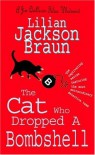The Cat Who Dropped a Bombshell (Cat Who..., #28) - Lilian Jackson Braun
