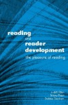 Reading And Reader Development: The Pleasure Of Reading - Judith Elkin