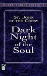 Dark Night of the Soul - Juan de la Cruz, E. Allison Peers