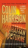 Manhattan Nocturne: A Novel - Colin Harrison