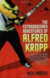 The Extraordinary Adventures of Alfred Kropp (Alfred Kropp Adventures) - Rick Yancey