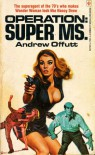 Operation: Super Ms. - Andrew J. Offutt