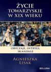 Życie towarzyskie w XIX wieku - Agnieszka Lisak
