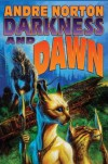 Darkness and Dawn - Andre Norton