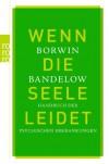 Wenn Die Seele Leidet Handbuch Der Psychischen Erkrankungen - Borwin Bandelow