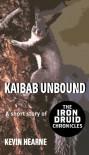 Kaibab Unbound - Kevin Hearne