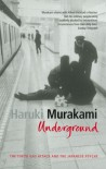 Underground: The Tokyo Gas Attack and the Japanese Psyche - Haruki Murakami, Alfred Birnbaum, Philip Gabriel