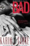 Breaking Bad (Bad Boys of the Bay Book 1) - Karin Tabke