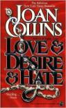 Love & Desire & Hate - Joan Collins, Julie Rubenstein