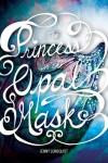 The Princess in the Opal Mask - Jenny Lundquist