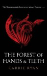 The Forest of Hands and Teeth  - Carrie Ryan