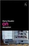 On Deception - Harry Houdini, Derren Brown