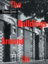 The Buildings Around Us - Thom Gorst