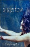 Undertow - Callie Kingston