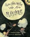 Into This Night We Are Rising - Jonathan London, G. Brian Karas