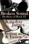 Broken Sound - Karolyn James