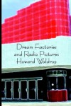 Dream Factories and Radio Pictures - Howard Waldrop