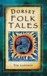 Dorset Folk Tales - Tim Laycock