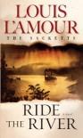 Ride the River - Louis L'Amour