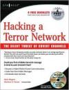 Hacking a Terror Network: The Silent Threat of Covert Channels - Russ Rogers, Matthew G. Devost