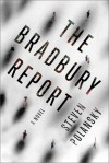 The Bradbury Report: A Novel - Steven Polansky