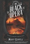 The Black Opera - Mary Gentle