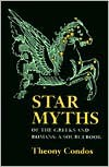 Star Myths of the Greeks and Romans: A Sourcebook - Theony Condos