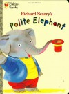 Polite Elephant (The Little Golden Treasures Series) - Richard Scarry