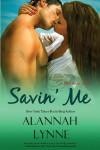 Savin' Me  - Alannah Lynne