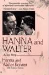 Hanna and Walter: A Love Story - Hanna Kohner, Frederick Kohner, Walter Kohner