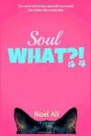Soul What?! - Noel Ali