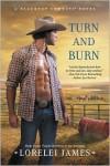 Turn and Burn  - Lorelei James