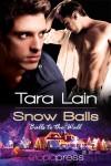 Snow Balls - Tara Lain