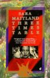 Three Times Table - Sara Maitland