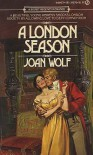 London Season - Joan Wolf