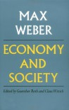 Economy and Society: An Outline of Interpretive Sociology - Max Weber, Claus Wittich, Guenther Roth